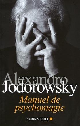 Manuel De Psychomagie Jodorowsky Alexandro 9782226191229 Catalogue Librairie Gallimard De Montreal