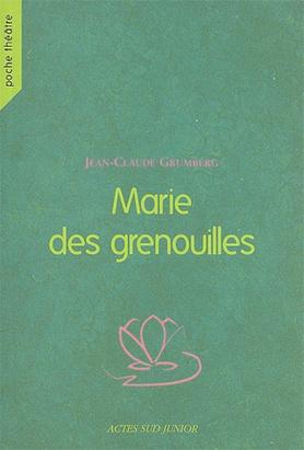 Marie Des Grenouilles Grumberg Jean Claude 9782742764792 Catalogue Librairie Gallimard De Montreal