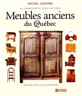Meubles Anciens Du Quebec Quatre Siecles De Creation Lessard
