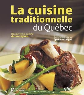 La cuisine traditionnelle du quebec grappe jean paul for Articles de cuisine quebec