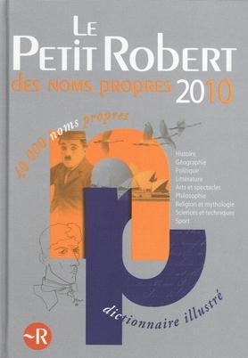 Petit Robert Des Noms Propres 2010 Dictionnaire Illustre Collectif 9782849026212 Catalogue Librairie Gallimard De Montreal
