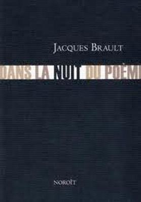 Dans La Nuit Du Poème Brault Jacques 9782890187368