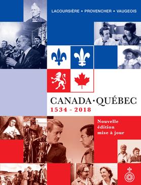 Canada-Québec : synthèse historique, 1534-2018
