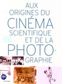 Couverture du livre Aux origines du cinema scientifique et de la photographie (dvd) - COLLECTIF - 3770000933116