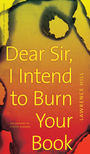 Couverture du livre Dear Sir, I Intend to Burn Your Book - HILL LAWRENCE - 9780888646798