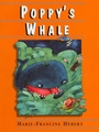 Book cover: Poppy's Whale - HEBERT MARIE-FRANCINE - 9780929005904