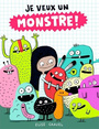 Book cover: Je veux un monstre - Gravel Élise - 9781443152983