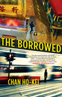 Couverture du livre The Borrowed - Ho-kei Chan - 9781487000608