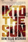Couverture du livre Into the Sun - Béchard Deni Ellis - 9781487001391