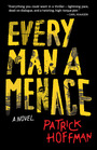 Couverture du livre Every Man a Menace - Hoffman Patrick - 9781487001988