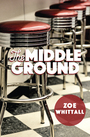 Couverture du livre The Middle Ground - Whittall Zoe - 9781554692880