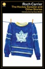 Couverture du livre The Hockey Sweater and Other Stories - CARRIER ROCH - 9781770892514