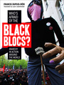 Couverture du livre Who's Afraid of the Black Blocs? - Dupuis-Déri Francis - 9781771130370