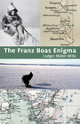 Couverture du livre The Franz Boas Enigma - Müller-Wille Ludger - 9781771860017