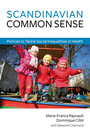 Couverture du livre Scandinavian Common Sense - Raynault Marie-France - 9781771860642