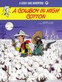 Couverture du livre Lucky Luke - Volume 77 - A Cowboy in High Cotton - JUL - 9781800449732