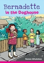Couverture du livre Bernadette in the Doghouse - Glickman Susan - 9781897187920