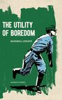 Couverture du livre The Utility of Boredom - Forbes Andrew - 9781926743691
