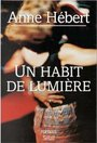 Book cover: Un habit de lumiere - HEBERT ANNE - 9782020367424