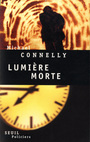 Couverture du livre Lumiere morte - CONNELLY MICHAEL - 9782020588263