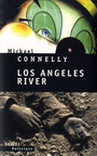 Couverture du livre Los angeles river - CONNELLY MICHAEL - 9782020588270