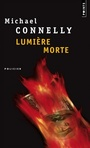 Couverture du livre Lumiere morte - CONNELLY MICHAEL - 9782020685405