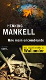 Book cover: Une main encombrante - MANKELL HENNING - 9782021140132