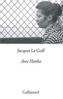 Book cover: Avec Hanka - LE GOFF JACQUES - 9782070122738