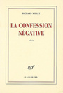 Couverture du livre Confession négative (La) - MILLET RICHARD - 9782070124138