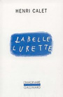 Book cover: Belle lurette (La) - CALET HENRI - 9782070299232