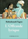 Book cover: L'offrande lyrique - TAGORE RABINDRANATH - 9782070317882