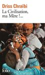 Book cover: Civilisation, ma mère ! (La) - CHRAIBI DRISS - 9782070379026