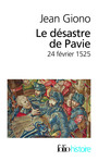 Book cover: Désastre de Pavie (Le): 24 février 1525 - GIONO JEAN - 9782070449262