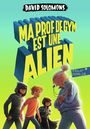 Book cover: Ma prof de gym est une alien - Solomons David - 9782070667543