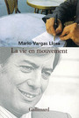 Book cover: La vie en mouvement - VARGAS LLOSA MARIO - 9782070779956