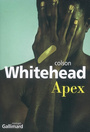 Book cover: Apex - WHITEHEAD COLSON - 9782070781973