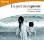 Book cover: Part manquante (La) - BOBIN CHRISTIAN - 9782070784394