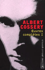 Couverture du livre Oeuvres completes 1 - COSSERY ALBERT - 9782070789900