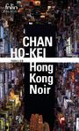 Book cover: Hong Kong noir - Chan Ho-Kei - 9782072701757