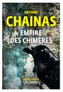 Book cover: Empire des chimères - CHAINAS ANTOINE - 9782072777202