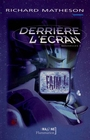 Couverture du livre Derriere l'ecran - MATHESON RICHARD - 9782080677327