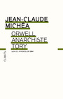 Book cover: Orwell anarchiste tory - Michéa Jean-Claude - 9782081217386