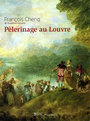Book cover: Pèlerinage au Louvre - Cheng François - 9782081221659