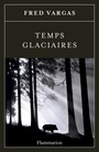 Book cover: Temps glaciaires - VARGAS FRED - 9782081360440
