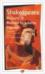 Couverture du livre Richard III, Roméo et Juliette, Hamlet - SHAKESPEARE WILLIAM - 9782081379428