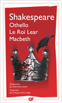Couverture du livre Othello – Le roi Lear – Macbeth - SHAKESPEARE WILLIAM - 9782081404618