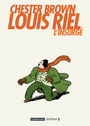 Couverture du livre Louis riel, l'insurge - BROWN CHESTER - 9782203396159