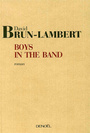 Couverture du livre Boys in the band - BRUN-LAMBERT DAVID - 9782207258828
