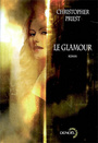 Couverture du livre Glamour (Le) - PRIEST CHRISTOPHER - 9782207260203