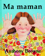 Couverture du livre Ma maman - BROWNE ANTHONY - 9782211081870
